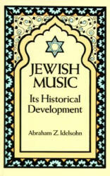 Jewish Music: Its Historical Development (ISBN: 9780486271477)
