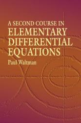 A Second Course in Elementary Differential Equations (ISBN: 9780486434780)