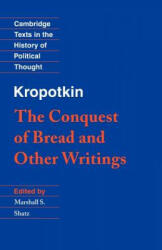 Kropotkin: 'The Conquest of Bread' and Other Writings (ISBN: 9780521459907)