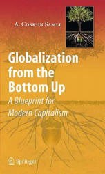 Globalization from the Bottom Up - A. Coskun Samli (2009)