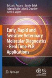 Early, Rapid and Sensitive Veterinary Molecular Diagnostics - Real Time PCR Applications (2010)