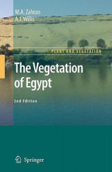 Vegetation of Egypt - M. A. Zahran, A. J. Willis (2008)