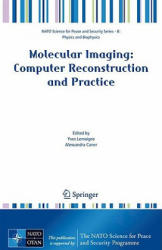 Molecular Imaging - Computer Reconstruction and Practice (2008)