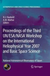 Proceedings of the Third UN/ESA/NASA Workshop on the International Heliophysical Year 2007 and Basic Space Science (2009)