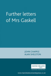 Further Letters of Mrs Gaskell (ISBN: 9780719067716)