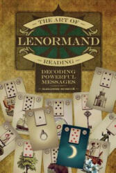 Art of Lenormand Reading - Alexandre Musruck (ISBN: 9780764354687)