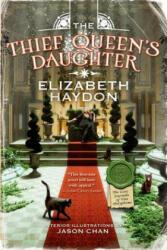 The Thief Queen's Daughter - Elizabeth Haydon, Jason Chan (ISBN: 9780765375919)