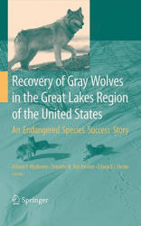 Recovery of Gray Wolves in the Great Lakes Region of the United States - An Endangered Species Success Story (2009)