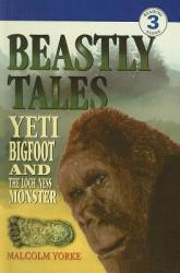 Beastly Tales: Yeti, Bigfoot, and the Loch Ness Monster (ISBN: 9780780784635)