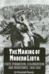 The Making of Modern Libya: State Formation, Colonization, and Resistance, 1830-1932 (ISBN: 9780791417621)