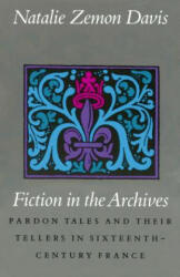 Fiction in the Archives - Natalie Zemon Davis (ISBN: 9780804717991)