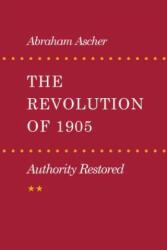 Revolution of 1905: Authority Restored (ISBN: 9780804723282)
