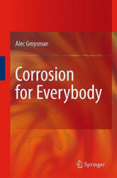 Corrosion for Everybody - Alec Groysman (2009)