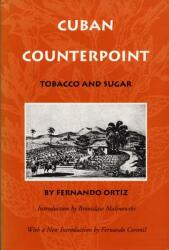 Cuban Counterpoint: Tobacco and Sugar (ISBN: 9780822316169)