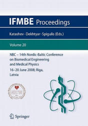 14th Nordic-Baltic Conference on Biomedical Engineering and Medical Physics - NBC 2008. 16-20 June 2008. Riga, Latvia (2008)