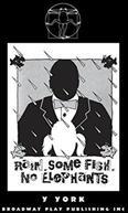 Rain. Some Fish. No Elephants. (ISBN: 9780881450750)