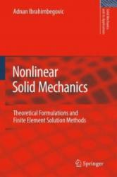 Nonlinear Solid Mechanics - Theoretical Formulations and Finite Element Solution Methods (2009)
