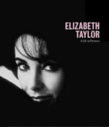 Elizabeth Taylor A Life in Pictures - Yann-Brice Dherbier (2008)