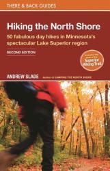 Hiking the North Shore: 50 Fabulous Day Hikes in Minnesota's Spectacular Lake Superior Region (ISBN: 9780979467530)