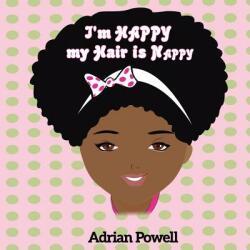 I'm Happy My Hair Is Nappy (ISBN: 9780989696197)