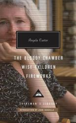 The Bloody Chamber, Wise Children, Fireworks (ISBN: 9781101907993)