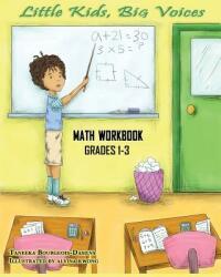 Little Kids, Big Voices Math Workbook, Grades 1-3 (ISBN: 9780990427896)