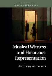 Musical Witness and Holocaust Representation (ISBN: 9781107538849)