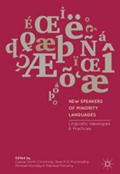 New Speakers of Minority Languages: Linguistic Ideologies and Practices (ISBN: 9781137575579)