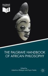 The Palgrave Handbook of African Philosophy (ISBN: 9781137592903)
