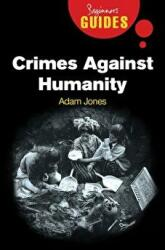 Crimes Against Humanity - A Beginner's Guide (2008)
