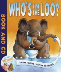Who's in the Loo? - Jeanne Willis, Adrian Reynolds (2009)
