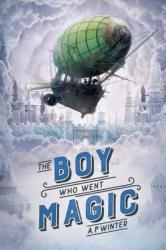 The Boy Who Went Magic (ISBN: 9781338217148)