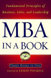MBA in a Book: Fundamental Principles of Business, Sales, and Leadership (2009)