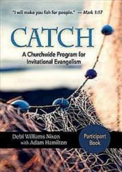Catch: Small-Group Participant Book: A Churchwide Program for Invitational Evangelism (ISBN: 9781426743016)