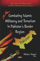 Combating Islamic Militancy and Terrorism in Pakistan's Border Region (2010)