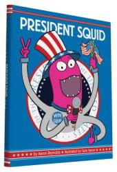 President Squid (ISBN: 9781452136479)