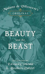 Madame de Villeneuve's Original Beauty and the Beast - Illustrated by Edward Corbould and Brothers Dalziel (ISBN: 9781473337473)