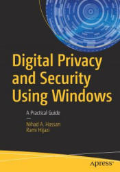 Digital Privacy and Security Using Windows: A Practical Guide (ISBN: 9781484227985)