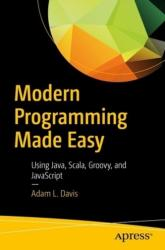 Modern Programming Made Easy - Adam L. Davis (ISBN: 9781484224892)