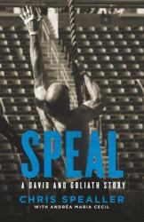 Speal: A David and Goliath Story (ISBN: 9781544500560)