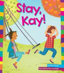 Stay, Kay! (ISBN: 9781607535850)