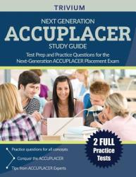 Next Generation Accuplacer Study Guide: Test Prep and Practice Questions for the Next-Generation Accuplacer Placement Exam (ISBN: 9781635301359)