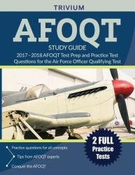 Afoqt Study Guide 2017-2018: Afoqt Test Prep and Practice Test Questions for the Air Force Officer Qualifying Test (ISBN: 9781635301045)