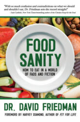 Food Sanity: How to Eat in a World of Fads and Fiction (ISBN: 9781683367277)