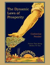 The Dynamic Laws of Prosperity (ISBN: 9781891396748)