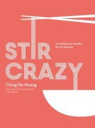 Stir Crazy: 100 Deliciously Healthy Stir-Fry Recipes (ISBN: 9781909487673)