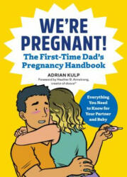 We're Pregnant! the First-Time Dad's Pregnancy Handbook (ISBN: 9781939754684)