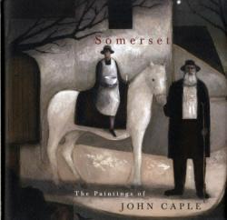 Somerset: the Paintings of John Caple (2007)