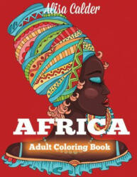 Africa Coloring Book: African Designs Coloring Book of People, Landscapes, and Animals of Africa (ISBN: 9781942268932)