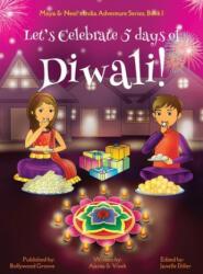 Let's Celebrate 5 Days of Diwali! (ISBN: 9781945792069)